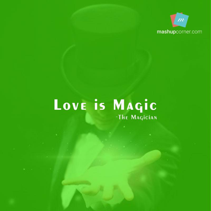 Love Is Magic - MashupCorner