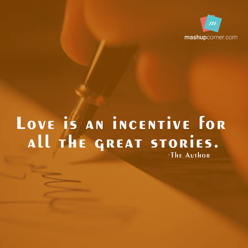 Love Is an incentive for all the great stories - MashupCorner