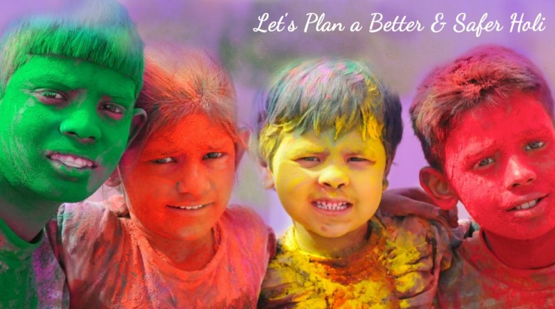 better and safer holi