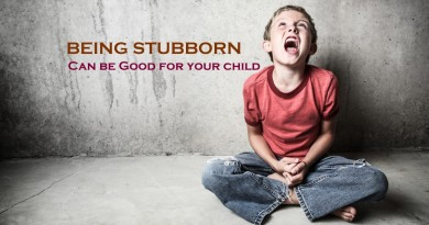 being stubborn can be good for your child