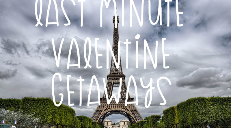 8 Awesome Getaways For Your Valentine's Day 2K17