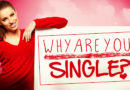 Are You Single? Here Are The Probable Reasons